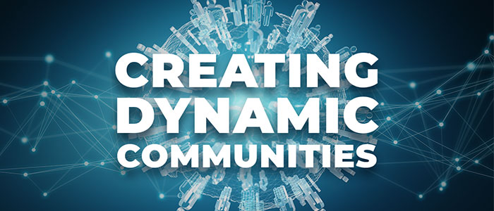 Creating Dynamic Communities