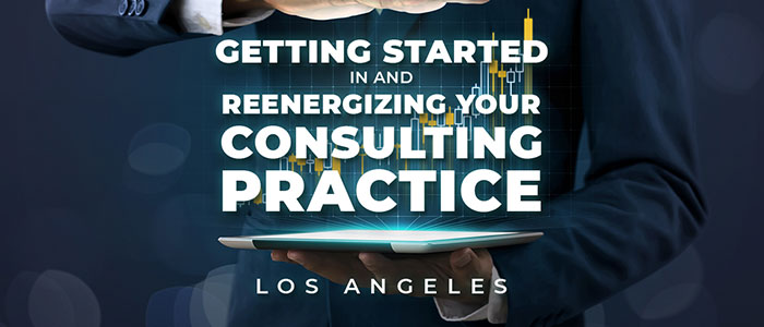 Getting Started in Consulting and Re-energizing Your Practice