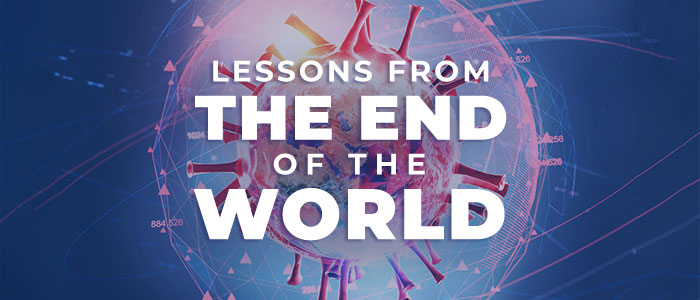 Lessons from the End of the World