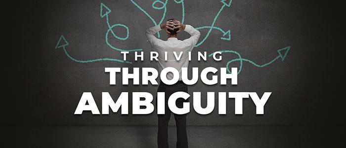 Thriving Through Ambiguity