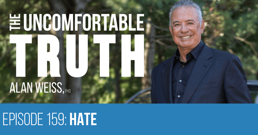 Episode 159 - Hate - The Uncomfortable Truth