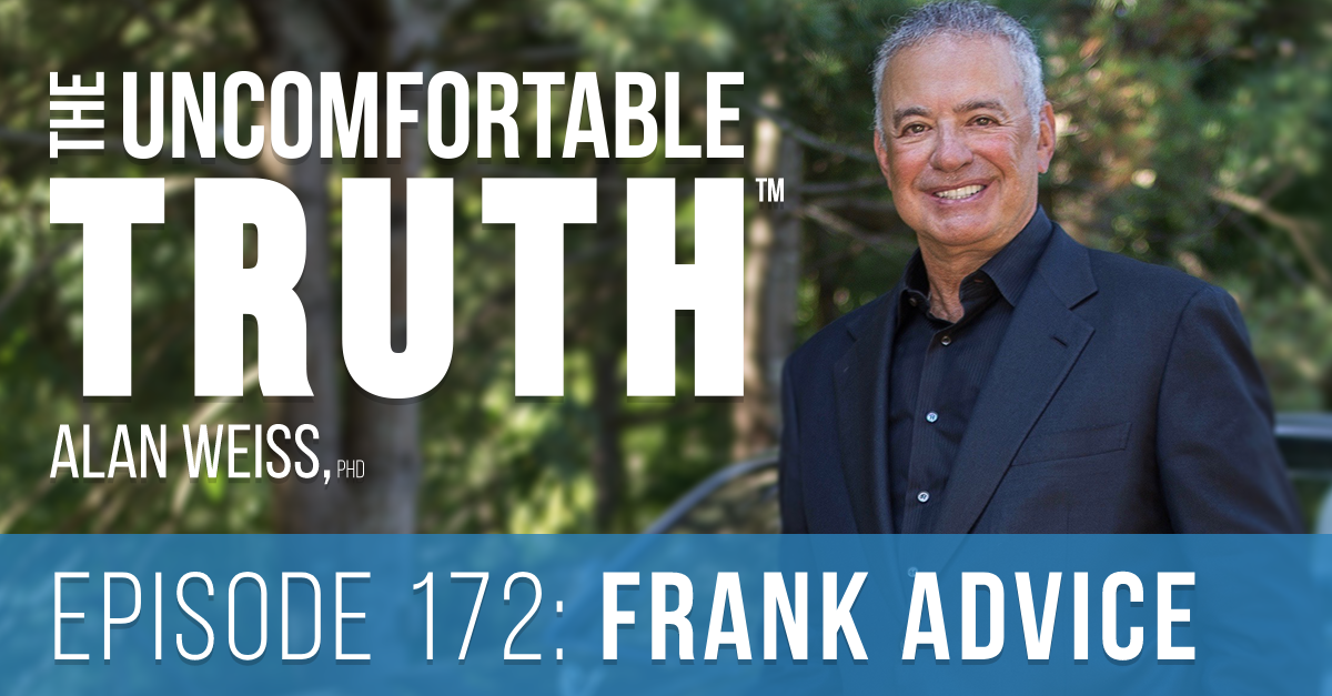 Episode 172: Frank Advice - The Uncomfortable Truth, Alan Weiss