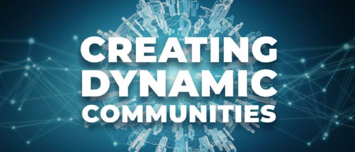 Creating Dynamic Communities